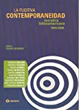 img - for La Fugitiva Contemporaneidad. Narrativa Latinoamericana Contemporanea 1990-2000. Roberto Bolano, Gonzalo Celorio, Pedro Lemebel, Tomas de Mattos, ... Somoza, Fernando Vallejo (Spanish Edition) book / textbook / text book