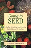 img - for Going to Seed: Finding, Identifying, and Preparing Edible Plants of the Southwest by Kahanah Farnsworth (1999-05-04) book / textbook / text book