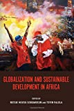 img - for Globalization and Sustainable Development in Africa (Rochester Studies in African History and the Diaspora) book / textbook / text book