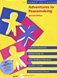 Early Childhood Adventures in Peacemaking: A Conflict Resolution Activity Guide for Early Childhood Educators