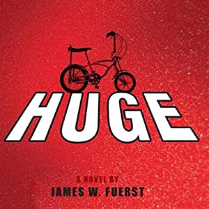 Huge: A Novel | [James W. Fuerst]