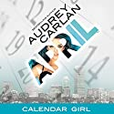 April: Calendar Girl, Book 4 Audiobook by Audrey Carlan Narrated by Summer Morton