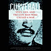Curveball: Spies, Lies, and the Con Man Who Caused a War | [Bob Drogin]