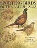 Sporting Birds of the British Isles (0715384473) by Martin, Brian P.