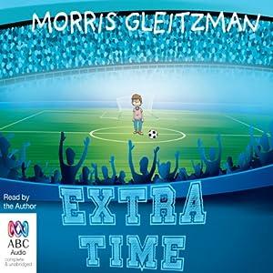 Extra Time | [Morris Gleitzman]