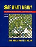See What I Mean: An Introduction to Visual Communication (0340557818) by Morgan, John