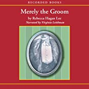 Merely the Groom | [Rebecca Hagan Lee]