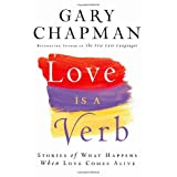Love is a Verb: Stories of What Happens When Love Comes Aliveby Gary Chapman