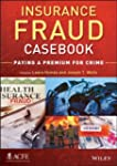 Insurance Fraud Casebook: Paying a Pr...