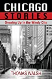 Chicago Stories - Growing Up in the Windy City