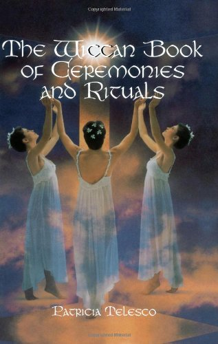 The Wiccan Book Of Ceremonies And Rituals