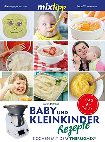 Mixtipp baby und kleinkinder rezepte kochen mit dem thermomix k chenausstattung - Kochen fur kinder thermomix ...