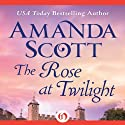 The Rose at Twilight (       UNABRIDGED) by Amanda Scott Narrated by Nicky Baker