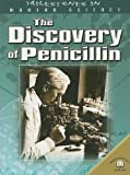 The Discovery of Penicillin (Milestones in Modern Science)