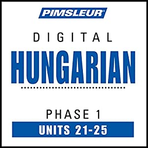Hungarian Phase 1, Unit 21-25 Audiobook