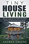 Tiny House Living: How To Organize An...