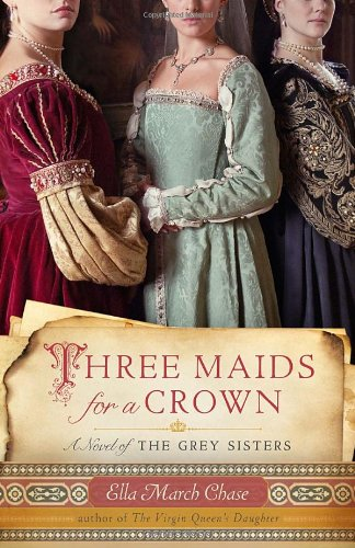 Image of Three Maids for a Crown: A Novel of the Grey Sisters