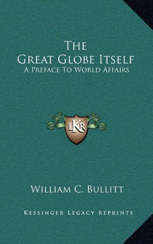 The Great Globe Itself the Great Globe Itself: A Preface to World Affairs a Preface to World Affairs