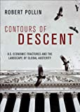 The Contours of Descent: Us Economic Fractures and the Landscape of Global Austerity Robert Pollin