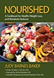 img - for Nourished: A Cookbook for Health, Weight Loss, and Metabolic Balance by Judy Barnes Baker, Jacqueline Eberstein R.N., Richard D. Fei (2012) Paperback book / textbook / text book