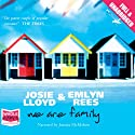 We Are Family Audiobook by Josie Lloyd, Emlyn Rees Narrated by Juanita McMahon