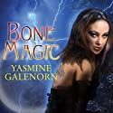 Bone Magic: Otherworld, Book 7 Audiobook by Yasmine Galenorn Narrated by Cassandra Campbell