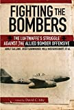 img - for Fighting the Bombers: The Luftwaffe's Struggle Against the Allied Bomber Offensive book / textbook / text book