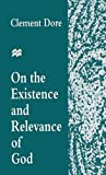 img - for On the Existence and Relevance of God by Clement Dore (1995-12-04) book / textbook / text book
