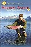 Highway Angler, Fishing Alaska's Road System, 6th edtion