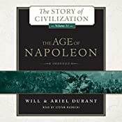 The Age of Napoleon: A History of European Civilization from 1789 to 1815: The Story of Civilization, Book 11 | Will Durant, Ariel Durant