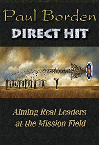 Direct Hit: Aiming Real Leaders at the Mission Field (The Convergence eBook Series)