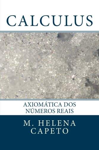 Calculus: Axiomatica dos Numeros Reais: Volume 2