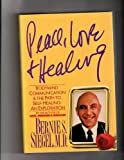 Peace, Love and Healing: Bodymind Communication and the Path to Self-Healing : An Exploration (0060160772) by Bernie S. Siegel