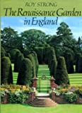 The Renaissance Garden in England (0500012091) by Strong, Roy