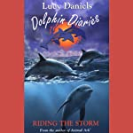 Dolphin Diaries: Riding the Storm | Lucy Daniels