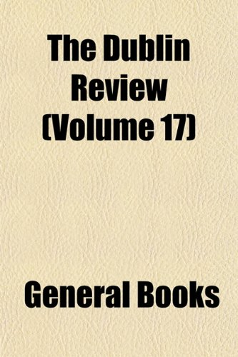 The Dublin Review (Volume 17)