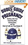 The Dudes' Guide to Pregnancy: Dealin...