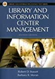 Library and Information Center Management, 7th Edition (Library and Information Science Text)