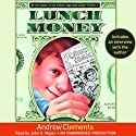 Lunch Money (       UNABRIDGED) by Andrew Clements Narrated by John Mayer