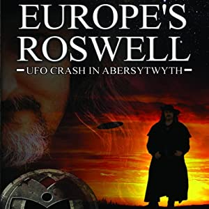 Europe's Roswell: UFO Crash at Aberystwyth | [Mark Olly]