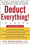 img - for Deduct Everything: Save Money with Hundreds of Legal Tax Breaks, Credits, Write-Offs,and Loopholes book / textbook / text book