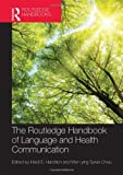The Routledge Handbook of  Language and Health Communication (Routledge Handbooks in Applied Linguistics)