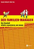 Der Familien-Manager: Den Haushalt effektiv organisieren und planen - Susanne Reinhardt, Dieter Voss