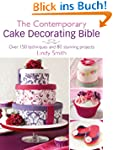 The Contemporary Cake Decorating Bibl...