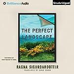 The Perfect Landscape | Ragna Sigurdardottir