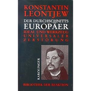 Der Durchschnitts-Europäer. Ideal und Werkzeug universaler Zerstörung