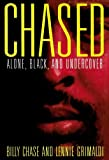 img - for Chased: Alone, Black and Undercover book / textbook / text book