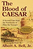 img - for The Blood of Caesar: A Second Case from the Notebooks of Pliny the Younger book / textbook / text book
