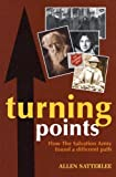 img - for Turning Points: How the Salvation Army Found a Different Path by Allen Satterlee (December 19,2004) book / textbook / text book