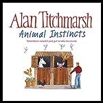 Animal Instincts | Alan Titchmarsh